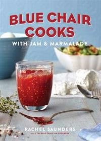 Blue Chair Cooks with Jam & Marmalade