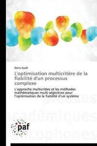 L'Optimisation Multicrit�re de la Fiabilit� d'Un Processus Complexe