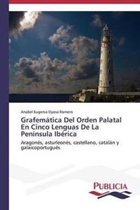 Grafematica del Orden Palatal En Cinco Lenguas de La Peninsula Iberica
