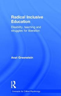 Radical Inclusive Education: Disability, Teaching and Struggles for Liberation
