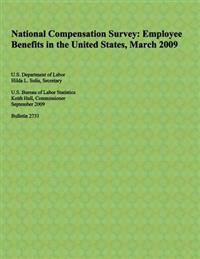 National Compensation Survey: Employee Benefits in the United States, March 2009