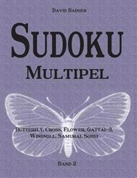 Sudoku Multipel: Butterfly, Cross, Flower, Gattai-3, Windmill, Samurai, Sohei - Band 2