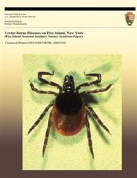 Vector-Borne Diseases on Fire Island, New York (Fire Island National Seashore Science Synthesis Paper)