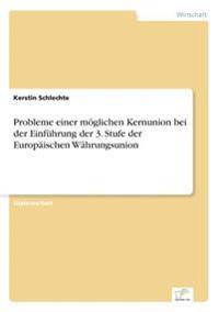Probleme Einer Moglichen Kernunion Bei Der Einfuhrung Der 3. Stufe Der Europaischen Wahrungsunion