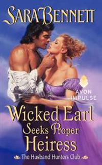 Wicked Earl Seeks Proper Heiress