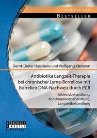 Antibiotika Langzeit-Therapie Bei Chronischer Lyme-Borreliose Mit Borrelien DNA-Nachweis Durch PCR