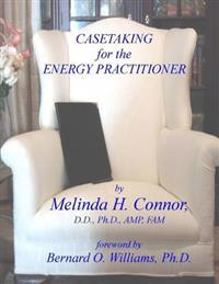 Case Taking for the Energy Practitioner