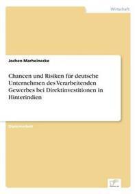 Chancen Und Risiken Fur Deutsche Unternehmen Des Verarbeitenden Gewerbes Bei Direktinvestitionen in Hinterindien