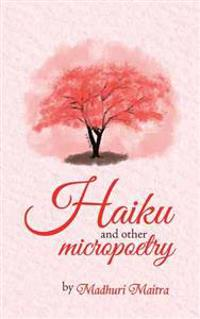 Haiku and Other Micropoetry