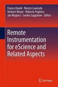Remote Instrumentation for eScience and Related Aspects