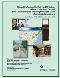 National Evaluation of the Safe Trip-21 Initiative: I-95 Corridor Coalition Test Bed, Final Evaluation Report: Providing Multi-Modal Travel Informaton