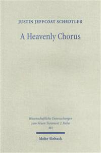 A Heavenly Chorus: The Dramatic Function of Revelation's Hymns