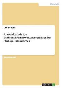 Anwendbarkeit Von Unternehmensbewertungsverfahren Bei Start-Up-Unternehmen