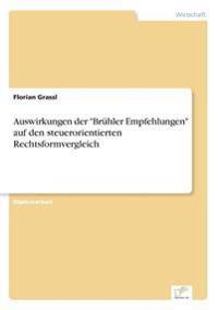 """Auswirkungen Der """"Bruhler Empfehlungen"""" Auf Den Steuerorientierten Rechtsformvergleich"""