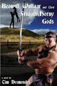 Beowulf, Wulfgar and Their Friggin' Horny Gods