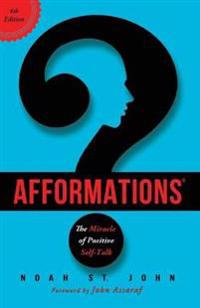 Afformations(r): The Miracle of Positive Self-Talk