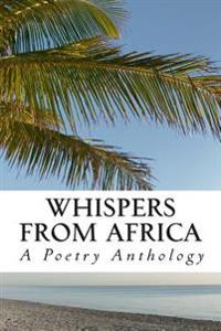 Whispers from Africa: A Poetry Anthology