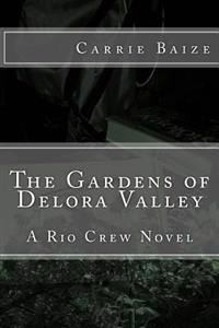 The Gardens of Delora Valley: A Rio Crew Novel