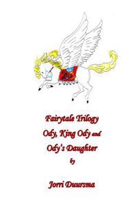 Fairytale Trilogy: Ody, King Ody and Ody's Daughter