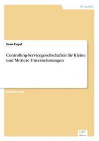 Controlling-Servicegesellschaften Fur Kleine Und Mittlere Unternehmungen