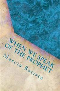 When We Speak of the Prophet: Dedicated to God