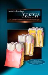 Understanding Teeth: An Illustrated Overview of Dental Concepts for Patients