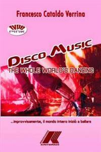 DISCO MUSIC The Whole World's Dancing