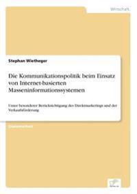Die Kommunikationspolitik Beim Einsatz Von Internet-Basierten Masseninformationssystemen