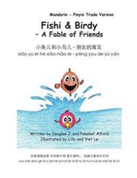 Fishy & Birdy - A Fable of Friends Mandarin - Pinyin Trade Version