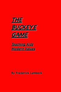 The Buckeye Game: Teaching Kids Modern Values