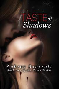 Taste of Shadows: Book One of the Taste Series