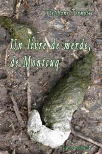 Un Livre de Merde, de Montcuq