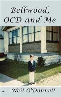 Bellwood, Ocd and Me: Coping with Obsessive Compulsive Disorder