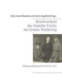 Briefwechsel Der Familie Fuchs Im Ersten Weltkrieg