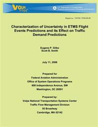 Characterization of Uncertainty in Etms Flight Events Predictions and Its Effect on Traffic Demand Predictions