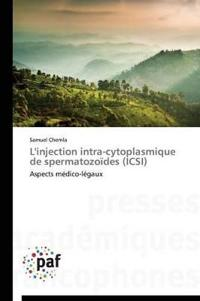 L'Injection Intra-Cytoplasmique de Spermatozo�des (Icsi)