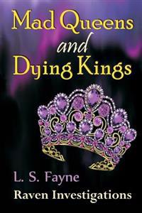 Mad Queens and Dying Kings: Raven Investigations