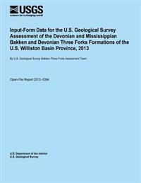 Input-Form Data for the U.S. Geological Survey Assessment of the Devonian and Mississippian Bakken and Devonian Three Forks Formations of the U.S. Wil