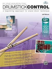 Fundamental Drumstick Control: A Beginning Approach to Snare Drum Technique, Book & CD