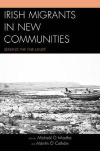 Irish Migrants in New Communities