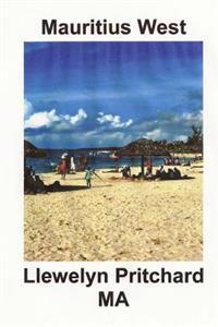 Mauritius West: : En Souvenir Insamling AV Farg Fotografier Med Bildtexter