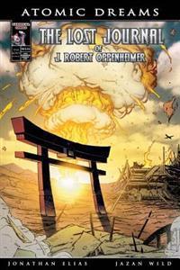 Atomic Dreams: The Lost Journal of J. Robert Oppenheimer