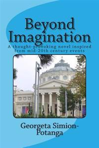 Beyond Imagination: A Thought-Provoking Novel Inspired from Mid-20th Century Events