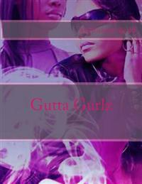 Gutta Gurlz
