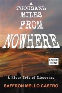 A Thousand Miles from Nowhere: A Hippy Trip of Discovery