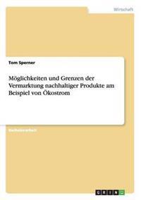 Moglichkeiten Und Grenzen Der Vermarktung Nachhaltiger Produkte Am Beispiel Von Okostrom