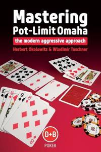 Mastering pot-limit omaha - the modern aggressive approach