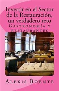 Invertir En El Sector de La Restauracion: Un Verdadero Reto