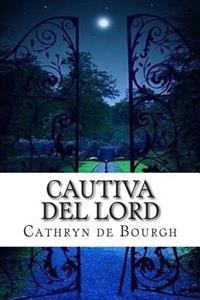 Cautiva del Lord: Romance Erótico Contemporáneo