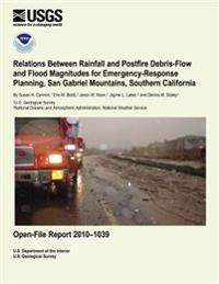Relations Between Rainfall and Postfire Debris-Flow and Flood Magnitudes for Emergency-Response Planning, San Gabriel Mountains, Southern California